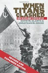 When Titans Clashed: How the Red Army Stopped Hitler - David M. Glantz, Jonathan M. House