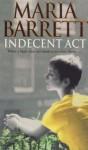 An Indecent Act - Maria Barrett