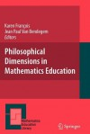 Philosophical Dimensions in Mathematics Education - Karen François, Jean Paul Van Bendegem