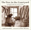 The Tree in the Courtyard: Looking Through Anne Frank's Window - Jeff Gottesfeld, Peter McCarty