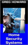 Home Security Systems: Why You Should Buy Home Security to Protect Your Home - Greg Howard