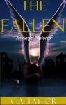 The Fallen: An Angel Explores - C.A. Taylor