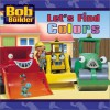 Let's Find Colors (Bob the Builder (Simon & Schuster Board Books)) - Lauryn Silverhardt