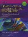 Lewis's Child and Adolescent Psychiatry: A Comprehensive Textbook - Andrés Martin, Fred R. Volkmar, Melvin Lewis
