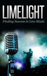 Limelight: Finding Success In Live Music - Aidan KS