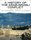 A History of the Arab-Israeli Conflict (6th Edition) - Ian J. Bickerton, Carla L. Klausner