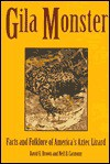 Gila Monster: Facts & Folklore Of Americas Aztec Lizard - David E. Brown, Neil B. Carmony