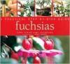 Fuchsias: A Practical Step-By-Step Guide - Carol Gubler, Neil Sutherland