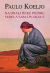 Na obali reke Pijedre sedela sam i plakala - Jasmina Nešković, Paulo Coelho