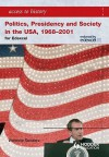 Access to History Politics, Presidency, and Society in the USA 1968-2001 - Vivienne Sanders