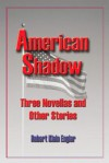 American Shadow - Robert Engler