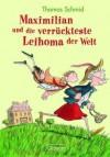 Maximilian und die verrückteste Leihoma der Welt - Thomas Schmid, Ute Krause