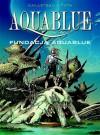 Aquablue: Fundacja Aquablue - Thierry Cailleteau, Ciro Tota