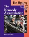 The Kennedy Assassination (The Mystery Library) - Stuart A. Kallen