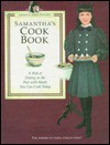 Samantha's Cookbook: A Peek at Dining in the Past with Meals You Can Cook Today - Jodi Evert