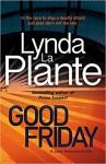 Good Friday - Lynda La Plante