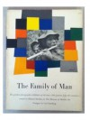 The Family of Man: The Greatest Photographic Exhibition of All Time- 503 Pictures from 68 Countries - Edward Steichen, Carl Sandburg