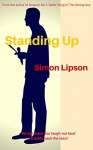 Standing Up: 'He can make you laugh out loud or battle back the tears.' - Simon Lipson