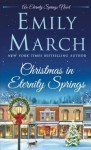 Christmas in Eternity Springs: An Eternity Springs Novel - Emily March