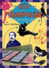 Kid Who Invented the Trampoline, The: and Other Extraordinary Stories Be - Don L. Wulffson