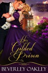 Her Gilded Prison (Daughters of Sin Book 1) - Beverley Oakley
