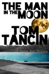 The Man in the Moon - Tom Tancin