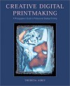 Creative Digital Printmaking: A Photographer's Guide to Professional Desktop Printing (Photography for All Levels: Intermediate) - Theresa Airey