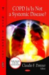 Copd Is/Is Not a Systemic Disease? - Claudio F. Donner