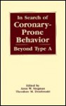 In Search of Coronary-Prone Behavior: Beyond Type a - Siegman, Aron Wolfe Siegman