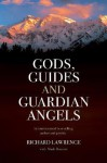 Gods, Guides and Guardian Angels - Richard Lawrence, Mark Bennett