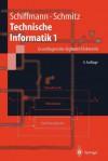 Technische Informatik 1: Grundlagen Der Digitalen Elektronik - Wolfram Schiffmann, Robert Schmitz