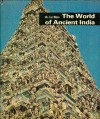 The World of Indian Civilization (World of Ancient Civilisations #11) - Gustave Le Bon, David MacRae