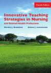 Innovative Teaching Strategies in Nursing & Related Health Professions, Fourth Edition - Martha Bradshaw, Arlene J. Lowenstein, Arlene Lowenstein