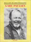 Gary Paulsen: A Real-Life Reader Biography - Ann Gaines