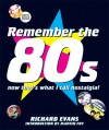 Remember the 80s: Now That's What I Call Nostagia! - Richard Evans, Martin Fry