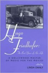 Hugo Friedhofer: The Best Years of His Life - Linda Danly