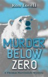 Murder Below Zero: A Thomas Martindale Mystery - Ronald P. Lovell