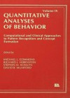 Computational and Clinical Approaches to Pattern Recognition and Concept Formation: Quantitative Analyses of Behavior, Volume IX - Michael L. Commons, Richard J. Herrnstein, Stephen M. Kosslyn