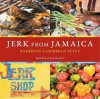 Jerk from Jamaica: Barbecue Caribbean Style - Helen Willinsky, Ed Anderson