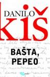 Bašta, pepeo - Danilo Kiš