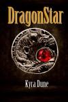 DragonStar (Dragonstar #1) - Kyra Dune