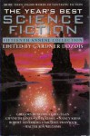 The Year's Best Science Fiction: Fifteenth Annual Collection - Stephen Baxter, Alan Brennert, Robert Silverberg, Gwyneth Jones, Michael Swanwick, Walter Jon Williams, Gardner R. Dozois, Howard Waldrop, Gregory Benford, Ian McDonald, Nancy Kress, James Patrick Kelly, John Kessel, Peter F. Hamilton, Paul J. McAuley, G. David Nordley,