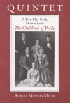 Quintet: A Five-Play Cycle Drawn from *The Children of Pride* - Robert Myers, Robert Manson Meyers
