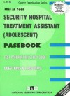 Security Hospital Treatment Assistant: Adolescent: Test Preparation Study Guide, Questions & Answers - National Learning Corporation