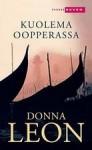 Kuolema oopperassa (Komisario Brunetti, #1) - Donna Leon
