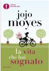 La vita che hai sognato - Jojo Moyes