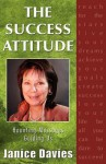 The Success Attitude; Haunting Messages Guiding Us - Janice Davies, 1st World Library, 1st World Publishing