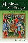Music in the Middle Ages: A Reference Guide: A Reference Guide - Suzanne Lord