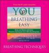 You: Breathing Easy: Breathing Techniques - Michael F. Roizen, Mehmet C. Oz, Lisa Oz
