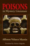Poisons in Mystery Literature - Alfonso Velasco Martín, Zulema Seligsohn, Alfonso Velasco Martín